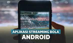 aplikasi streaming bola