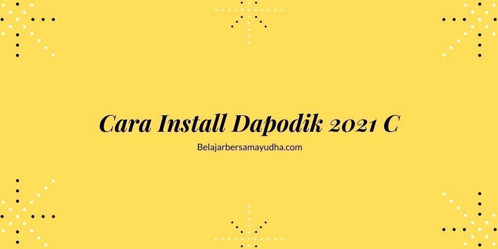 cara install dapodik 2021 c