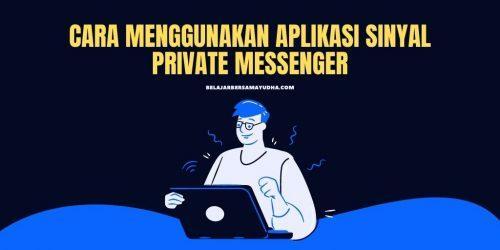 cara menggunakan aplikasi signal private messenger