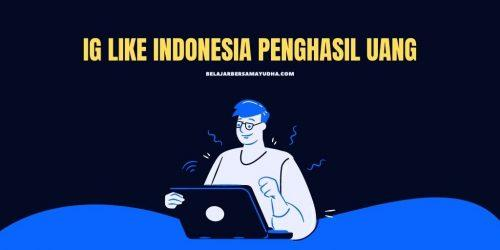 ig like indonesia penghasil uang