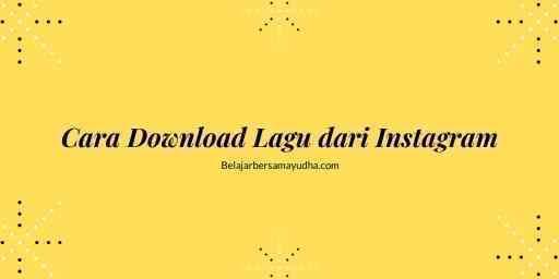 cara download lagu dari instagram
