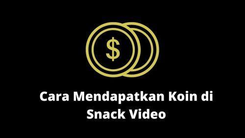 Cara mendapatkan koin di snack video