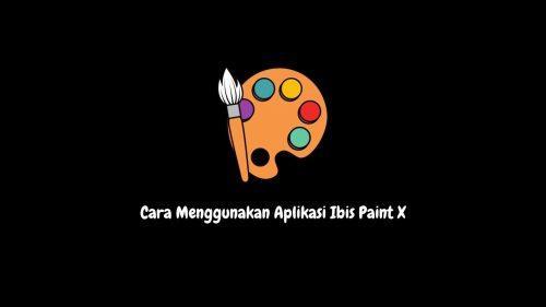 cara menggunakan aplikasi ibis paint x
