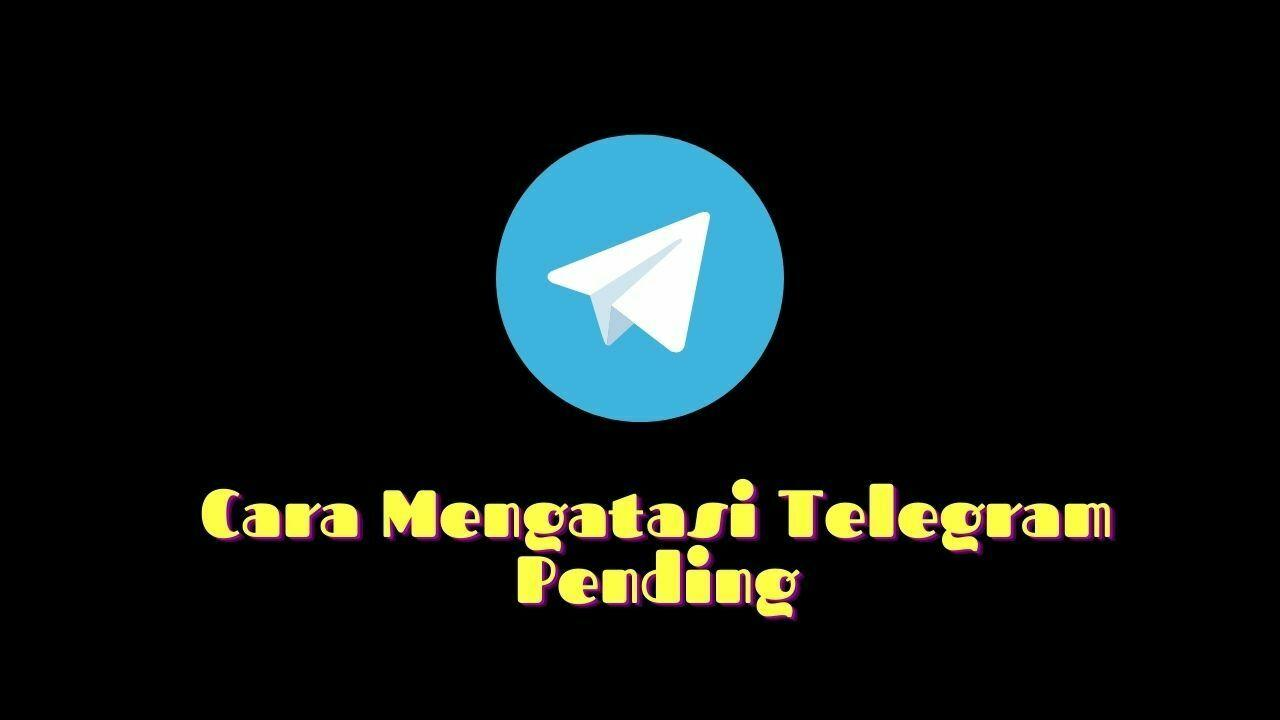 kenapa telegram pending