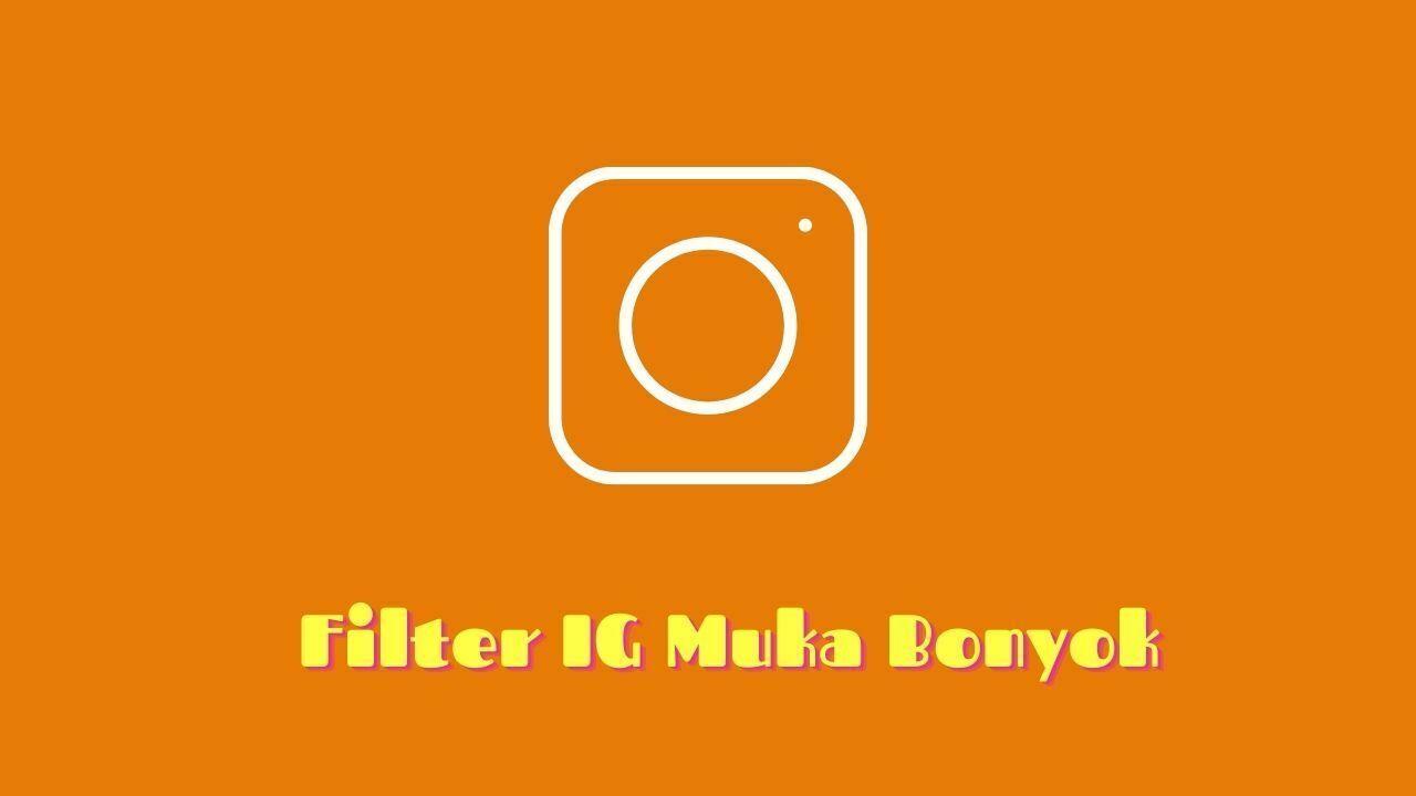 filter muka bonyok di instagram