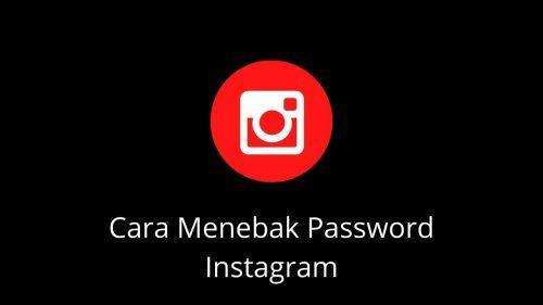 cara menebak password instagram