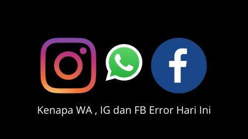 kenapa wa fb dan ig error hari ini