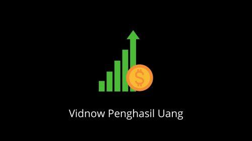 vidnow penghasil uang