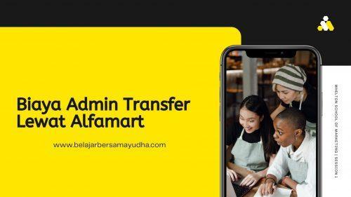 biaya admin transfer lewat alfamart