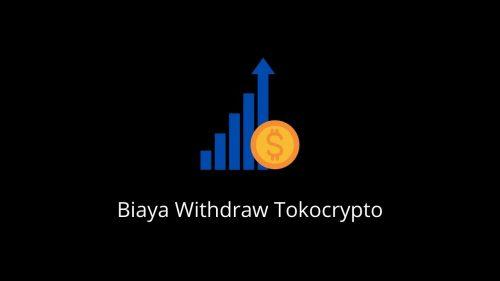 biaya withdraw tokocrypto