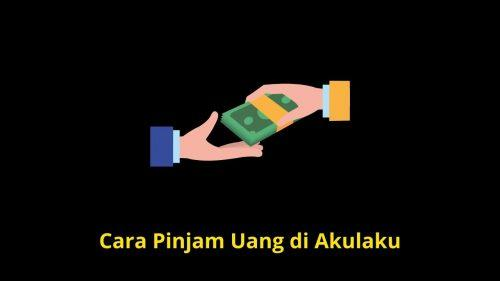 cara pinjam uang di akulaku tanpa rekening