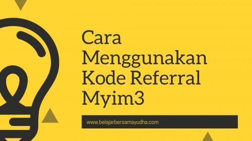 cara menggunakan kode referral myim3