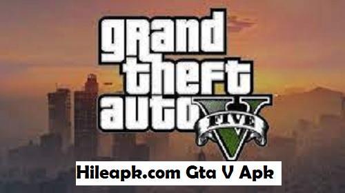 Hileapk.com GTA V Apk