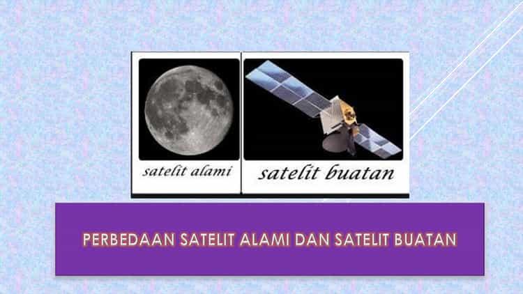Perbedaan Satelit Alami dan Satelit Buatan