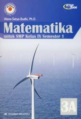 Matematika untuk SMP Kelas IX Semester 1 (Jilid 3A)