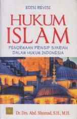 Hukum Islam: Penormaan Prinsip Syariah dalam Hukum Indonesia (Edisi Revisi)