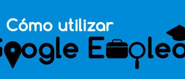 cómo utilizar el buscador de empleo en google