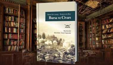 Bursa ve Civarı | Marie de Launay – Bonkowski Bey