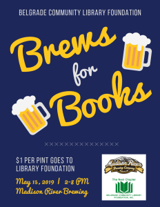 Brews for Books - $1 per pint sold goes to the Belgrade Community Library Foundation