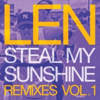 Len - Steal My Sunshine Remixes