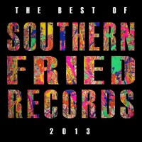 Best Of Southern Fried 2013