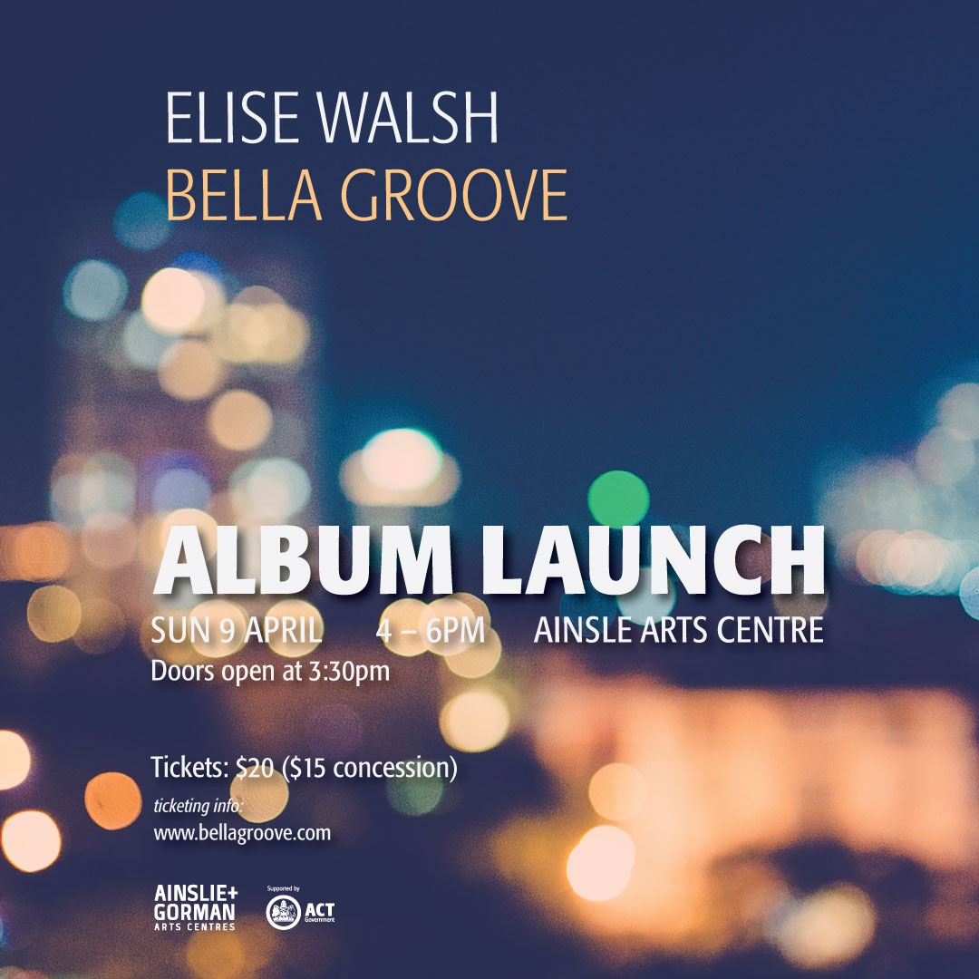 Bella Groove album launch on April 9 at Ainsle Art Centre
