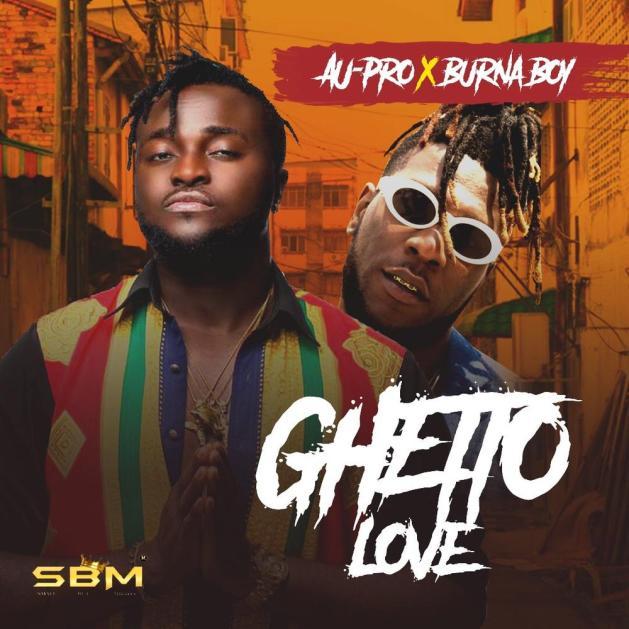 IMG 1659 New Music: AU Pro feat. Burna Boy – Ghetto Love