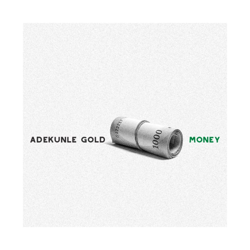 New Music: Adekunle Gold - Money