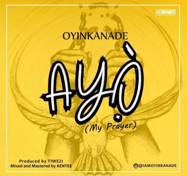 New Music: Oyinkanade - Ayo