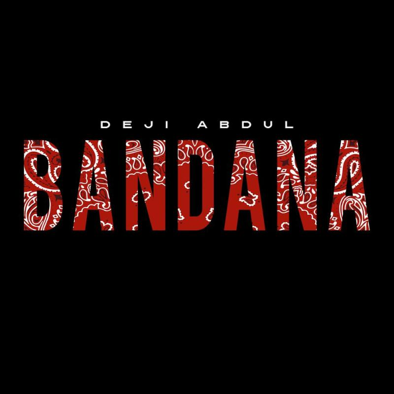 New Music: Deji Abdul - Bandana