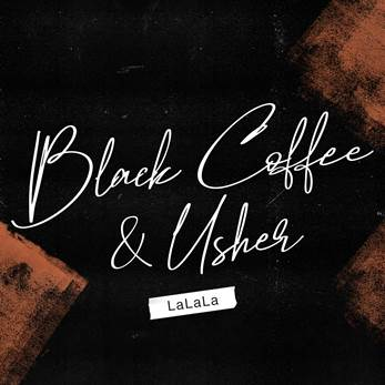 South African DJ & Producer Black Coffee teamed up with Usher on this Song — Lalala