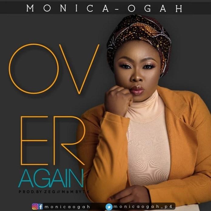 New Music: Monica Ogah — Over Again