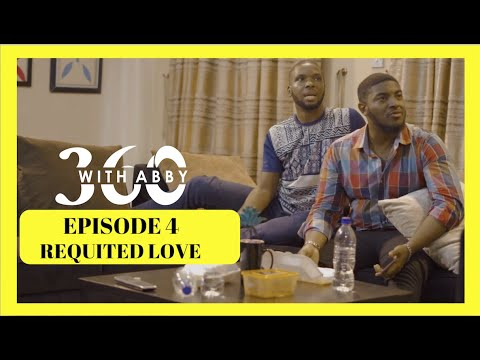 Watch Requited Love Season 2 (Episode 4) of Adenike Adebayos 360 with Abby