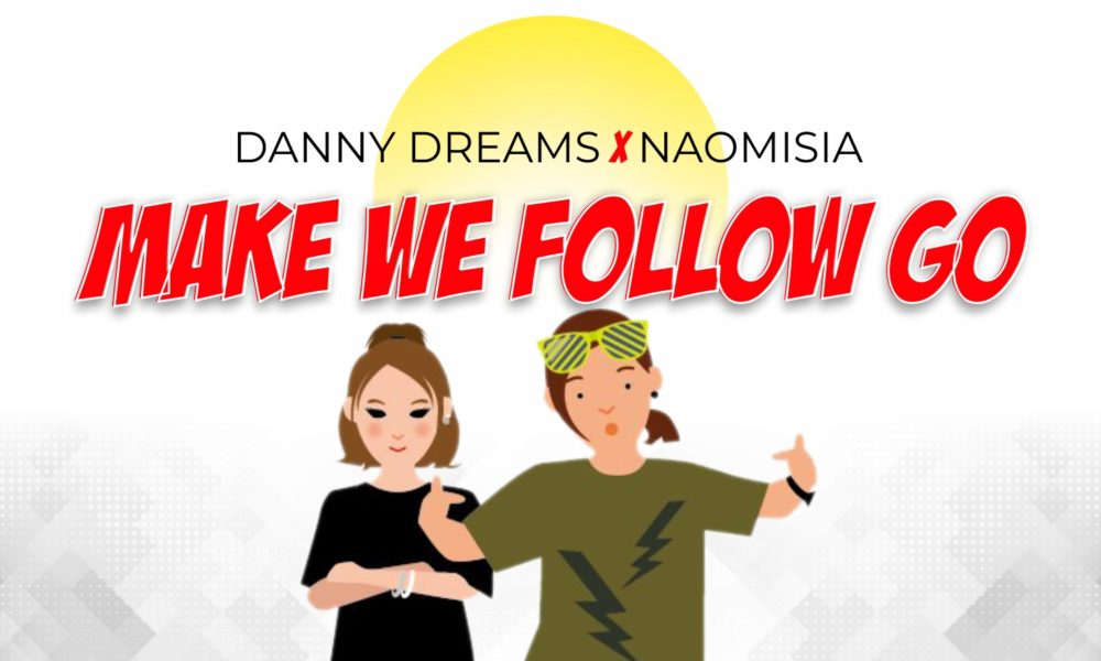 New Music: Danny Dreams  Wunmi & Naomisia