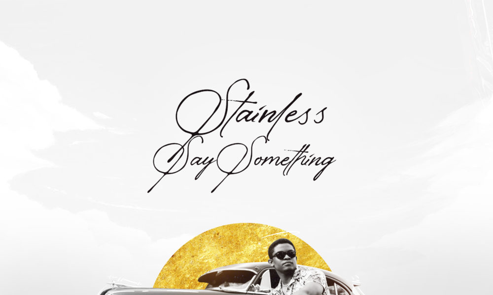 New Music: Stainless – Say Something
