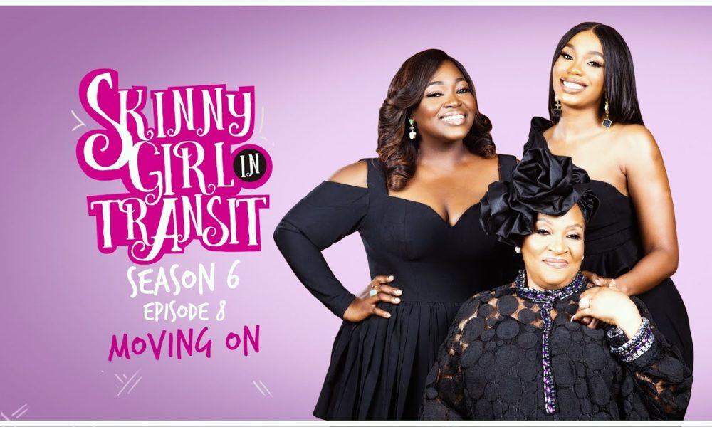 """WATCH Another Thrilling Episode of """"Skinny Girl in Transit"""" – Moving On"""