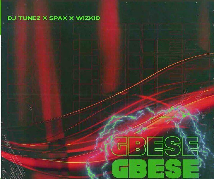 """DJ Tunez drops """"Gbese 2.0"""" featuring Wizkid & Spax"""
