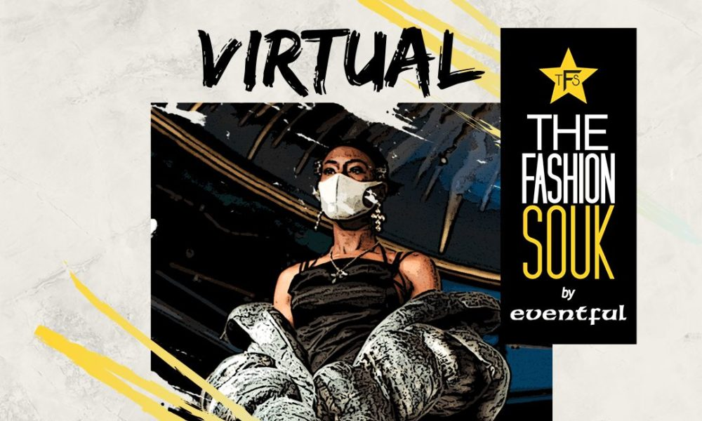 Call for Vendors: The Fashion Souk by Eventful to host its First Virtual Event | August 28th -30th