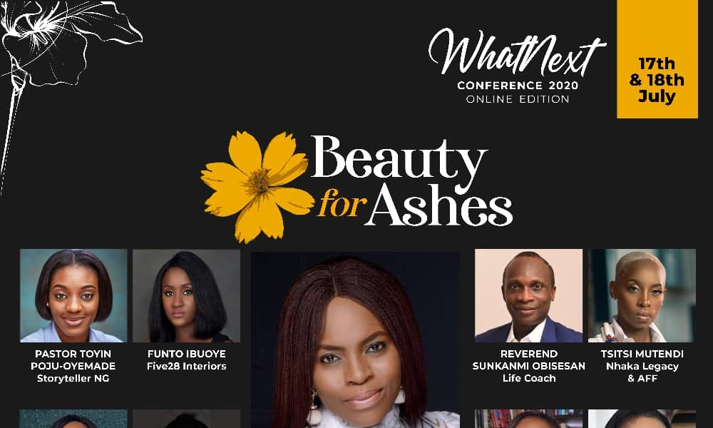 Grace Ladies International Ministry invites you to the 2nd Edition of the What Next Conference tagged Beauty for Ashes | July 17 & 18