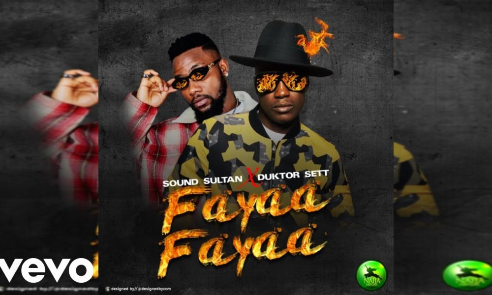 New Music: Sound Sultan feat. Duktor Sett – Fayaa Fayaa