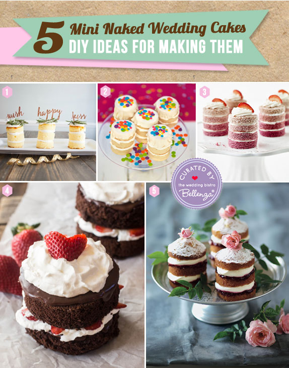 Easy Peasy 5 Diys For Making Mini Naked Wedding Cakes Creative
