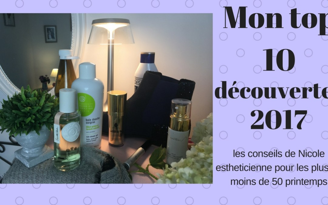 top 10 de mes d couvertes de 2017 belles et bien dans votre peau apr s 45 ans. Black Bedroom Furniture Sets. Home Design Ideas