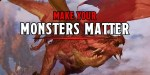 D&D: Make Your Monsters Matter – Detail Driven Encounters