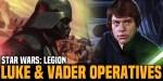Star Wars: Legion – Luke & Vader Operatives Showcased