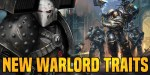 Warhammer 40K: Warlord Traits Of The New Codex Supplements