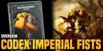 Warhammer 40K: Imperial Fist Codex Supplement Overview