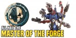Warhammer 40K: All Hail the Master of the Forge