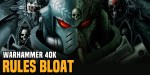 Warhammer 40K: State of the Bloat – 2019 Edition