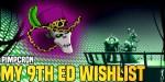 Pimpcron: My Wishlist for 9th Edition