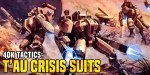 40K: T'au Crisis Suits – Post Psychic Awakening